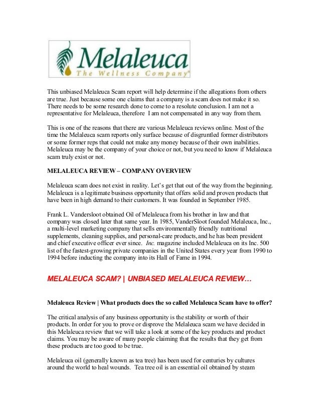 This unbiased Melaleuca Scam report will help determine if the allegations from othersare true. Just because some one clai...