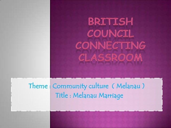 Theme : Community culture ( Melanau )         Title : Melanau Marriage