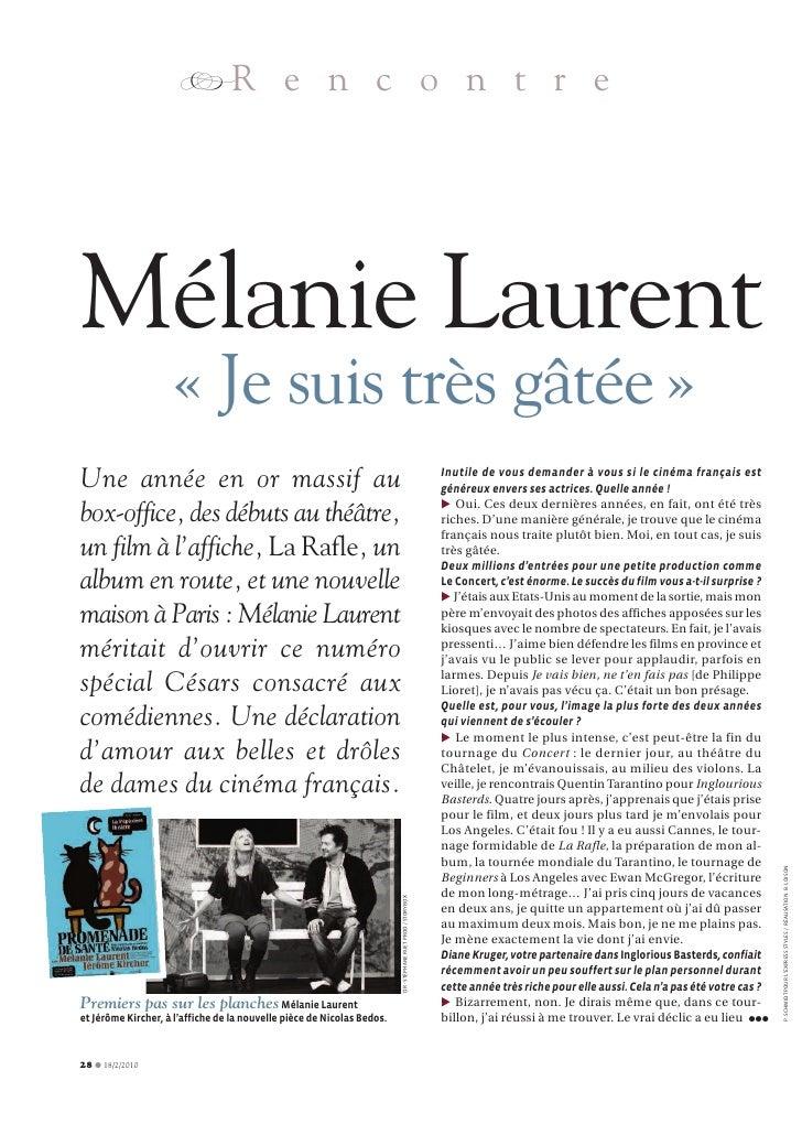 RR e n c o n t r e     Mélanie Laurent                     « Je suis très gâtée » Une année en or massif au               ...