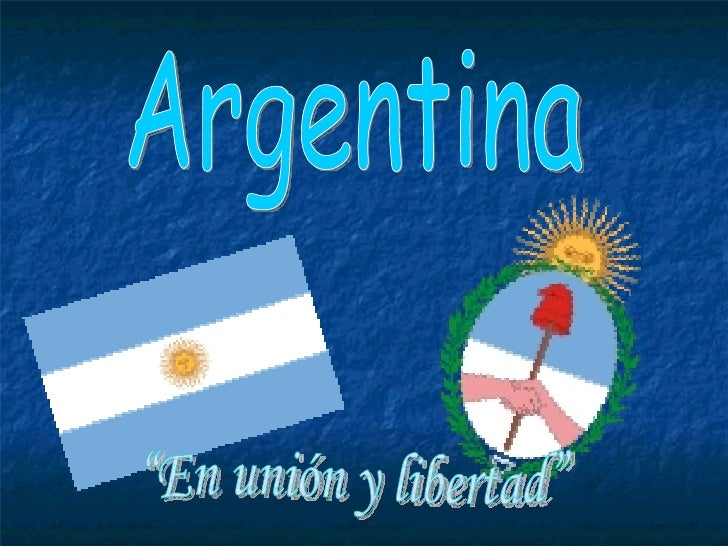 """Argentina """"En unión y libertad"""""""