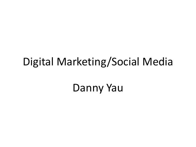 Danny Yau: Digital Marketing and Social Media