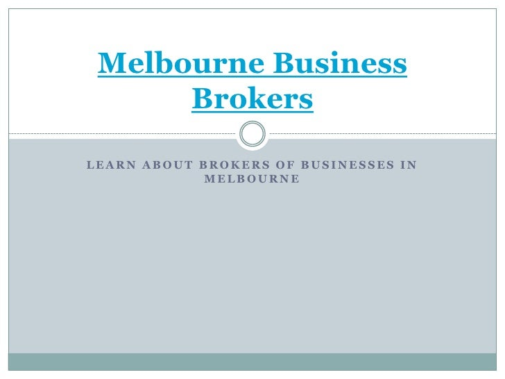 Learn About Brokers of Businesses in Melbourne<br />Melbourne Business Brokers<br />