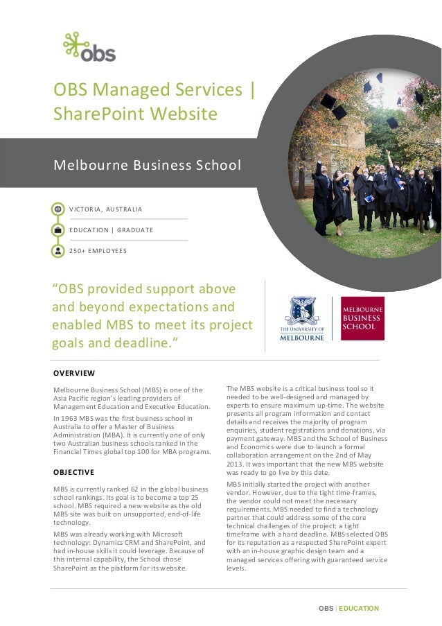 OBS Managed Services | SharePoint Website Melbourne Business School VICTORIA, AUSTRALIA EDUCATION | GRADUATE 250+ EMPLOYEE...