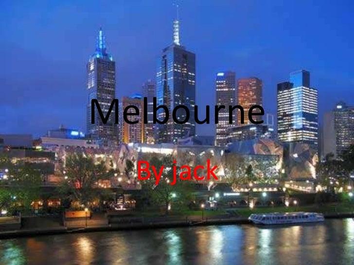 Melbourne  By jack