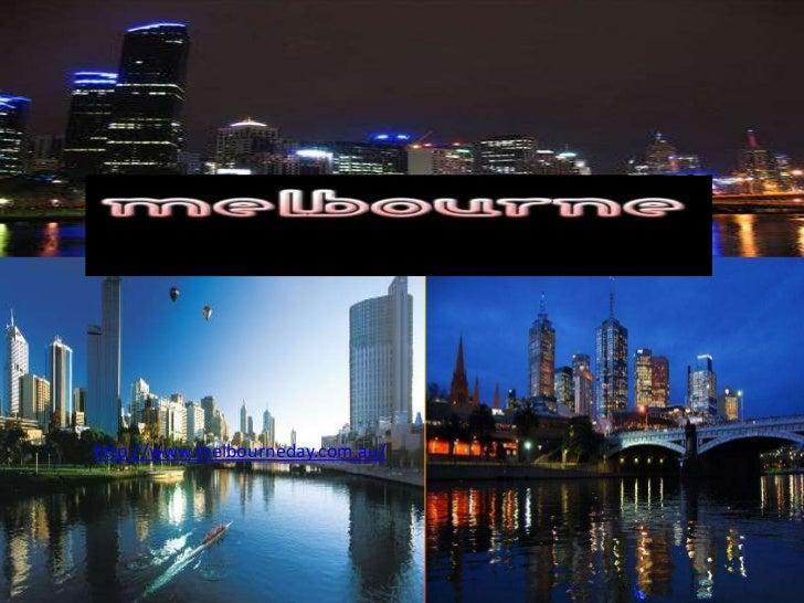 Melbournehttp://www.melbourneday.com.au/