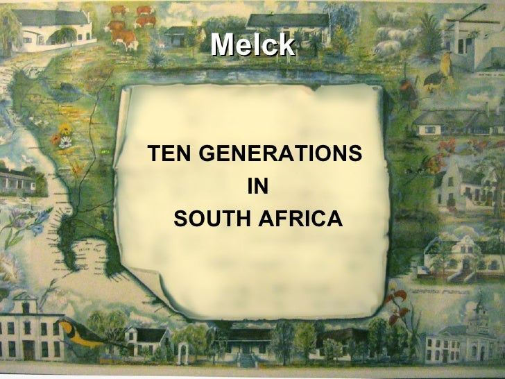 Melck TEN GENERATIONS  IN SOUTH AFRICA