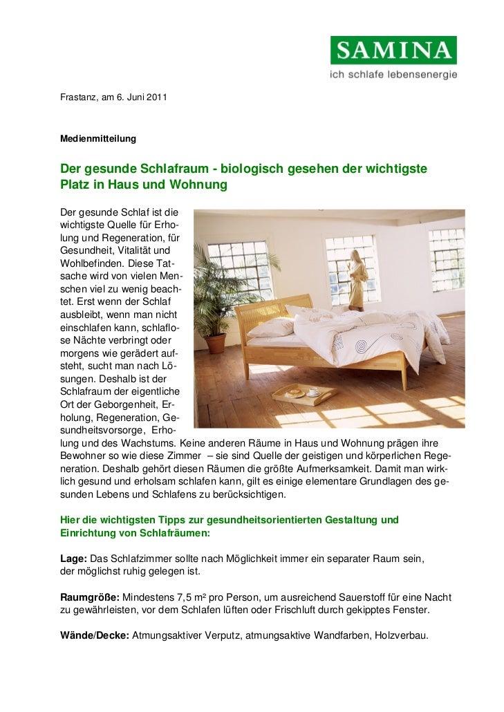 Frastanz, am 6. Juni 2011MedienmitteilungDer gesunde Schlafraum - biologisch gesehen der wichtigstePlatz in Haus und Wohnu...