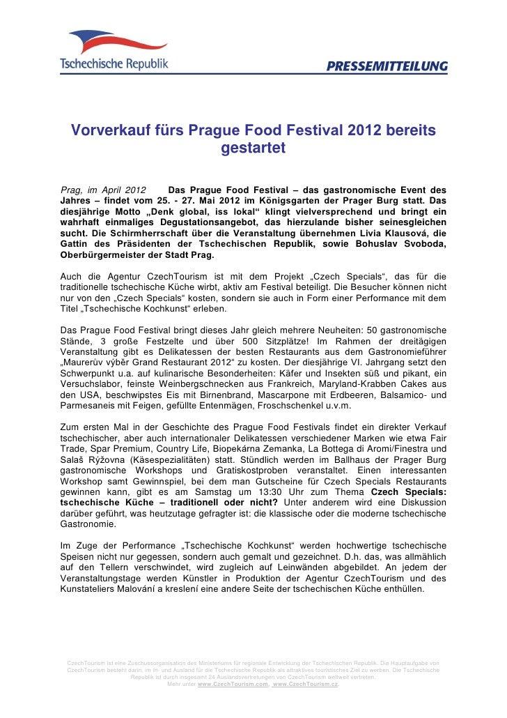 Vorverkauf fürs Prague Food Festival 2012 bereits                      gestartetPrag, im April 2012    Das Prague Food Fes...