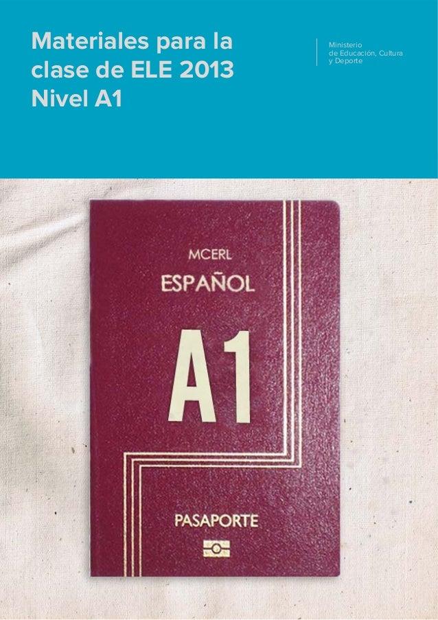 Materiales para la  clase de ELE 2013  Nivel A1  Ministerio  de Educación, Cultura  y Deporte