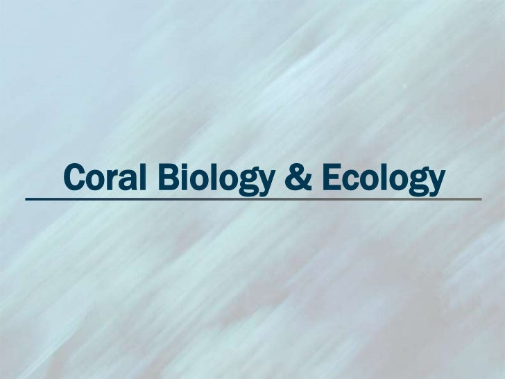 Coral Biology & Ecology