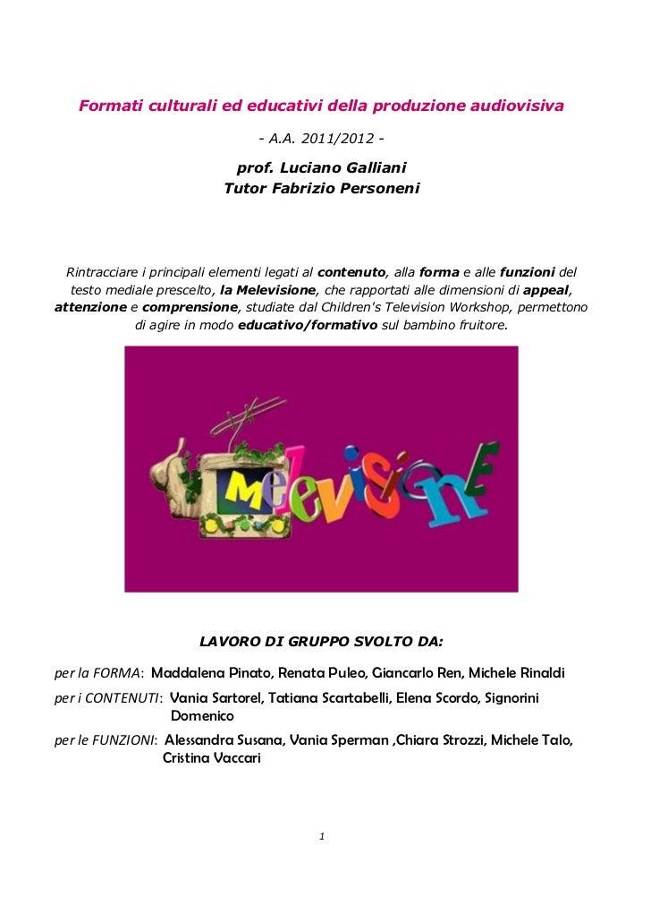 Formati culturali ed educativi della produzione audiovisiva                                 - A.A. 2011/2012 -            ...