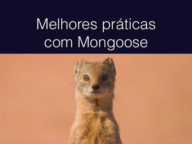Mongoose - Melhores práticas usando MongoDB e Node.js