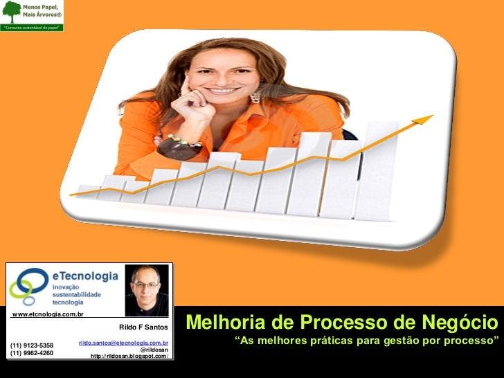 Melhoria de Processo de Processo               www.etcnologia.com.br                                                      ...