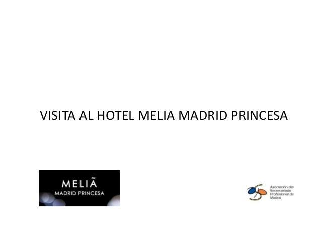 VISITA AL HOTEL MELIA MADRID PRINCESA