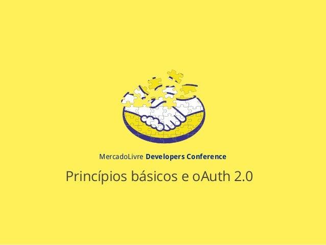 MercadoLivre Developers Conference Princípios básicos e oAuth 2.0