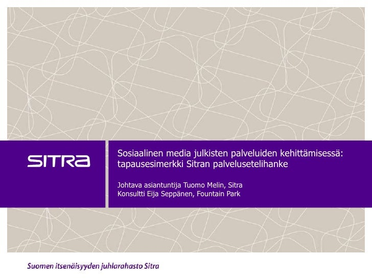 Sosiaalinen media julkisten palveluiden kehittämisessä: tapausesimerkki Sitran palvelusetelihankeJohtava asiantuntija Tuom...