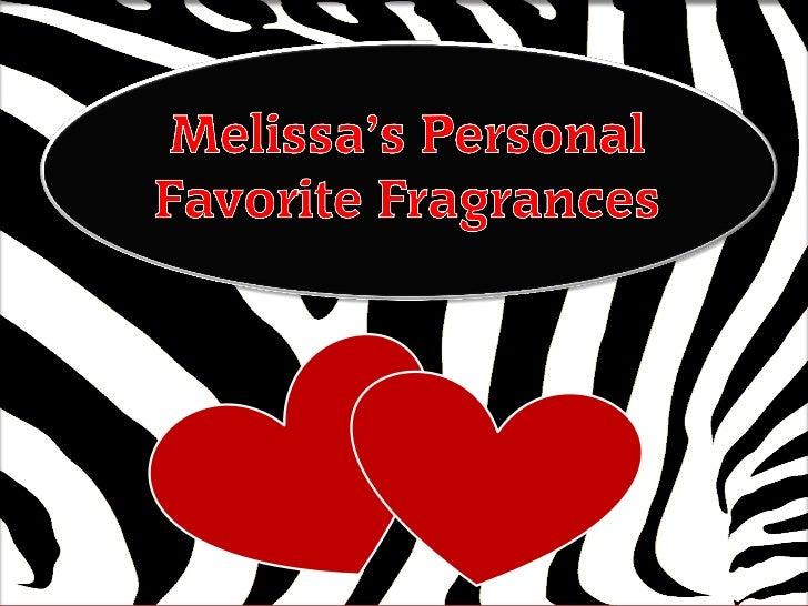 Melissa favorite fragrances