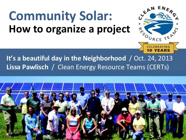 October 24, 2013   Community Solar: It's a beautiful day in the neighborhood   Melissa Pawlisch: How to organize a project