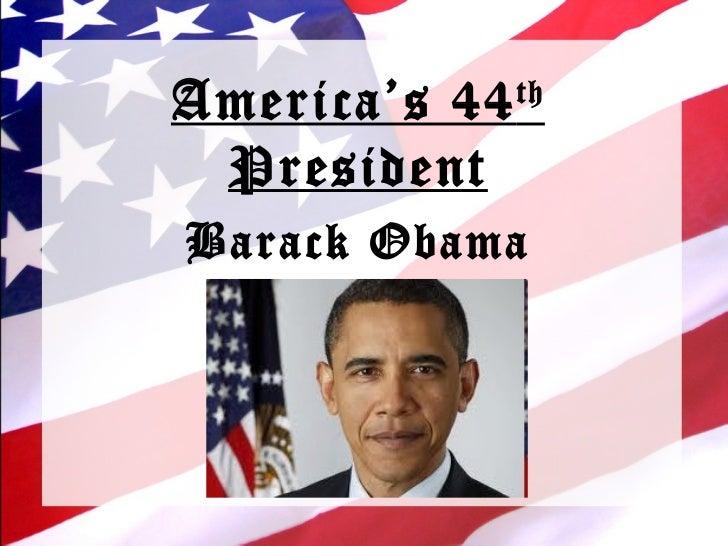 America's 44 th  President Barack Obama