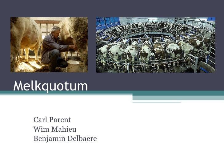 Melkquotum Carl Parent Wim Mahieu Benjamin Delbaere