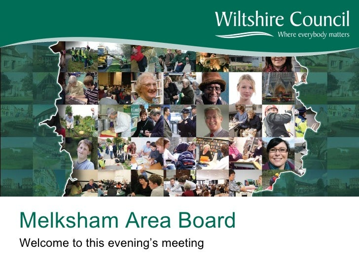 Welcome to this evening's meeting Melksham Area Board