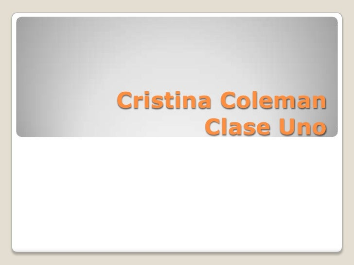 Cristina ColemanClaseUno<br />