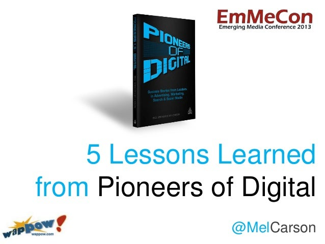 5 Lessons Learnedfrom Pioneers of Digital@MelCarson