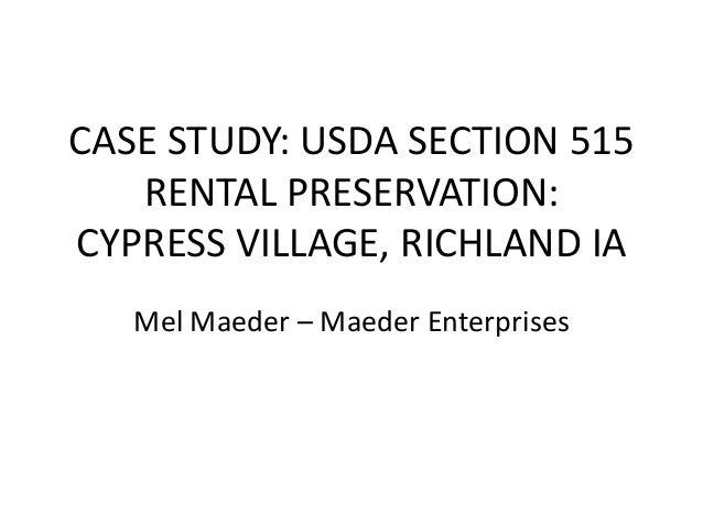 CASE STUDY: USDA SECTION 515 RENTAL PRESERVATION: CYPRESS VILLAGE, RICHLAND IA Mel Maeder – Maeder Enterprises