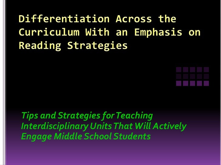 Differentiation Across the Curriculum With an Emphasis on Reading Strategies
