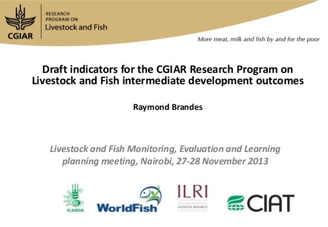 Draft indicators for the CGIAR Research Program on Livestock and Fish intermediate development outcomes Raymond Brandes  L...