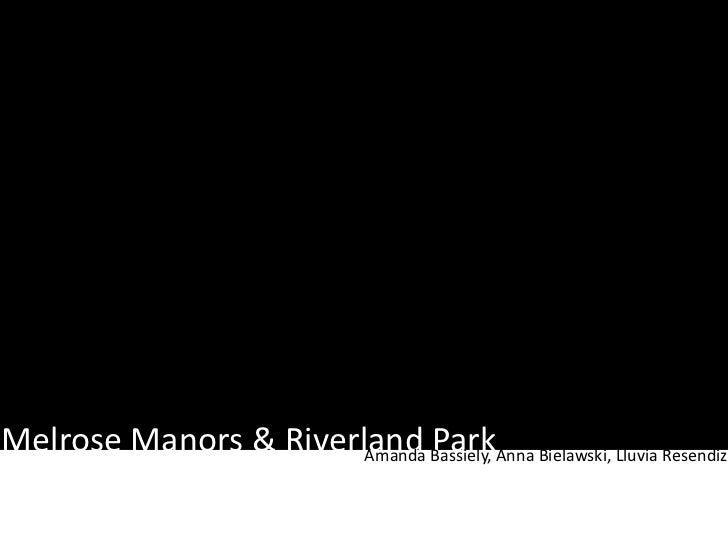 Melrose Manors & Riverland Bassiely, Anna Bielawski, Lluvia Resendiz                       Amanda                         ...