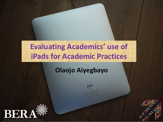 Evaluating Academics' use of iPads for Academic Practices (MELSIG 2013)