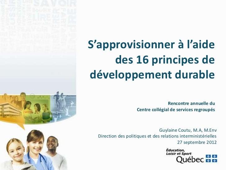 S'approvisionner à l'aide     des 16 principes dedéveloppement durable                                   Rencontre annuell...