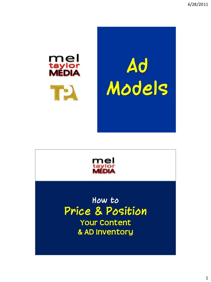6/28/2011           Ad         Models     How toPrice & Position  Your Content  & AD Inventory                          1