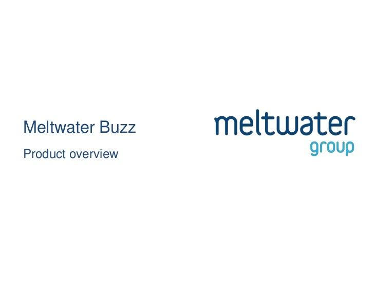 Meltwater Buzz<br />Product overview<br />