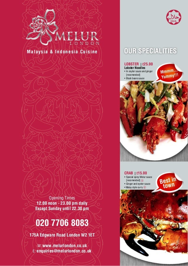 HALALMalaysia & Indonesia Cuisine       OUR SPECIALITIES                                   LOBSTER | £25.00               ...