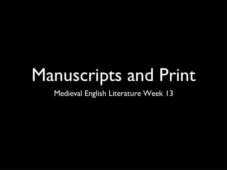 Manuscripts and Print <ul><li>Medieval English Literature Week 13 </li></ul>