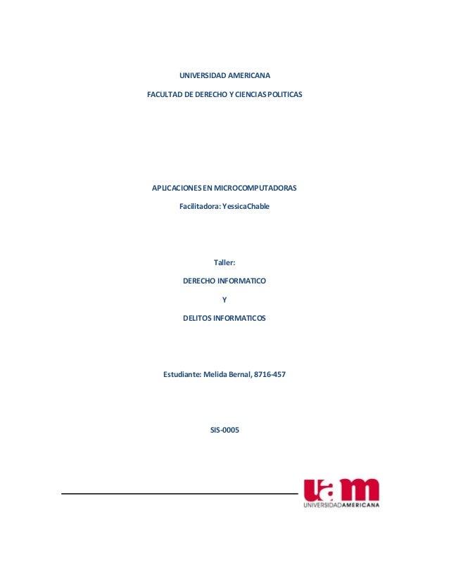 UNIVERSIDAD AMERICANAFACULTAD DE DERECHO Y CIENCIAS POLITICAS APLICACIONES EN MICROCOMPUTADORAS        Facilitadora: Yessi...