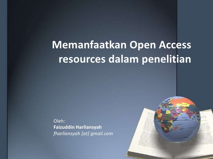 Memanfaatkan Open Access resources dalampenelitian<br />Oleh: <br />FaizuddinHarliansyah<br />fharliansyah [at] gmail.com<...