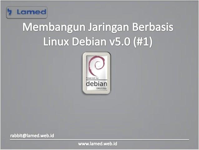Membangun jaringan berbasis linus debian v5.0 (#1)