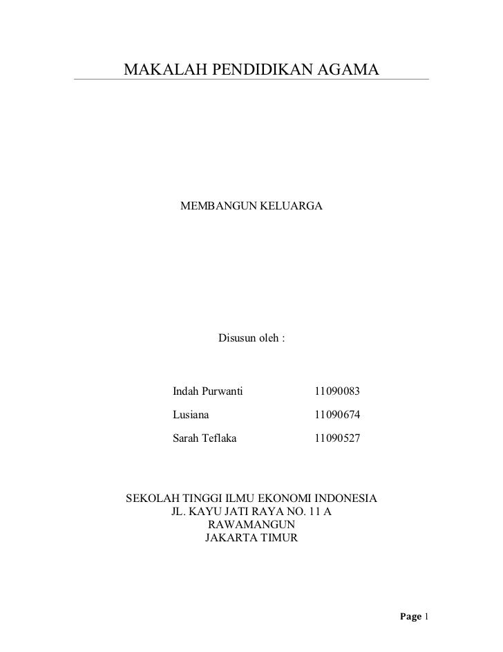 MAKALAH PENDIDIKAN AGAMA       MEMBANGUN KELUARGA                Disusun oleh :      Indah Purwanti             11090083  ...