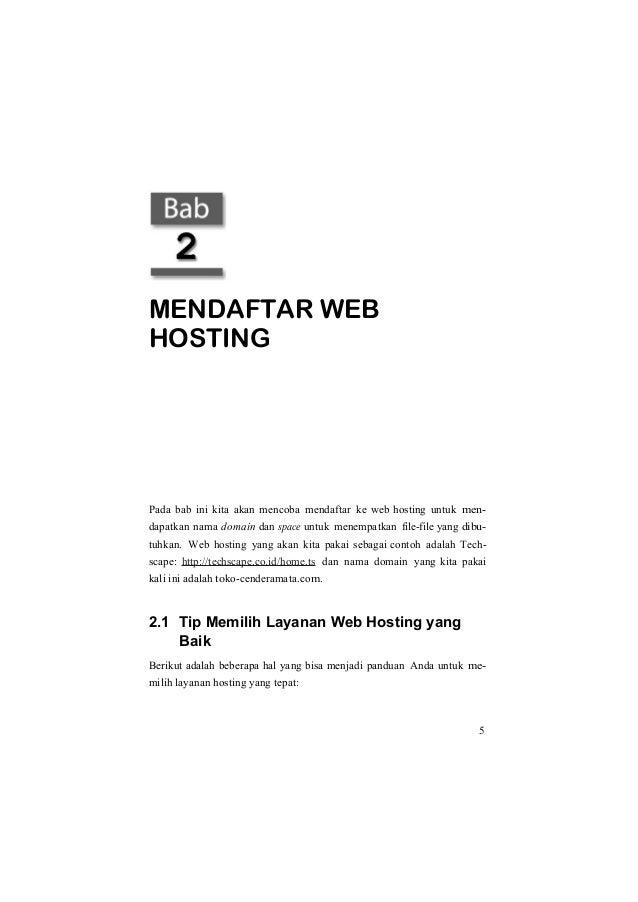 MENDAFTAR WEB HOSTING Pada bab ini kita akan mencoba mendaftar ke web hosting untuk men- dapatkan nama domain dan space un...