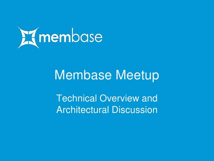 Membase Meetup<br />Technical Overview and Architectural Discussion<br />