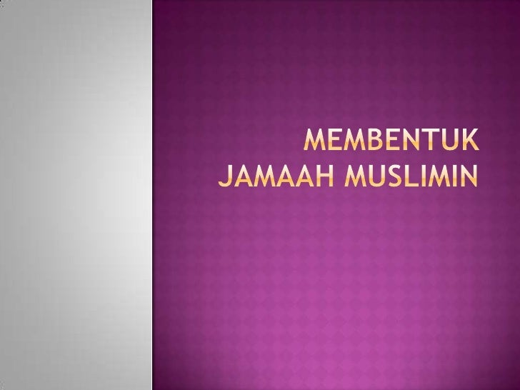 Membentuk jamaah muslimin