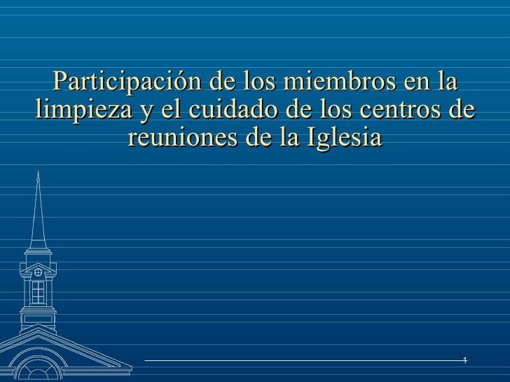 Participación de los miembros en la limpieza y el cuidado de los centros de reuniones de la Iglesia