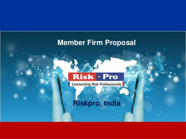 Member Firm Proposal   Riskpro, India          1