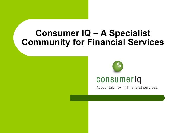 Consumer IQ – A Specialist Community for Financial Services