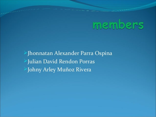 Jhonnatan Alexander Parra OspinaJulian David Rendon PorrasJohny Arley Muñoz Rivera