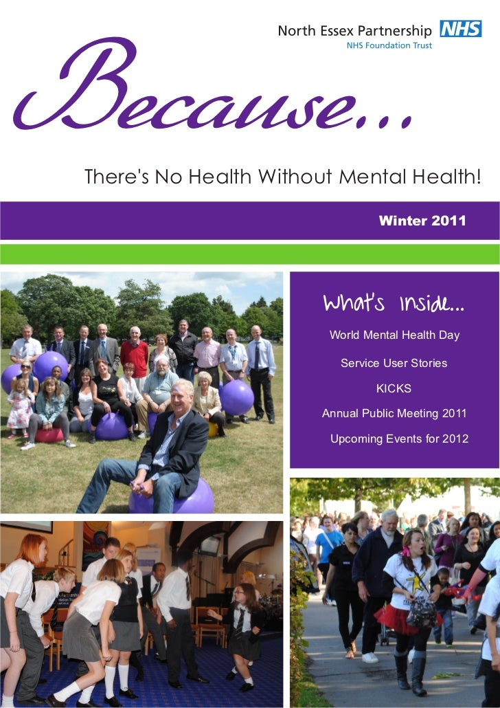 Because... Theres No Health Without Mental Health!                                  Winter 2011                         Wh...