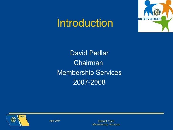<ul><li>David Pedlar </li></ul><ul><li>Chairman  </li></ul><ul><li>Membership Services </li></ul><ul><li>2007-2008 </li></...